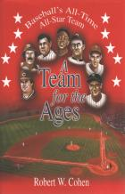 A TEAM FOR THE AGES: BASEBALL'S ALL-TIME ALL STAR TEAM (114)