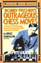 bobby fischers outrageous chess moves book cover