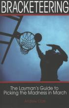 bracketeering the laymans guide to picking march madness book cover