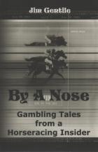 by a nose gambling tales from a horseracing insider book cover