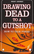 drawing dead to a gutshot how to talk poker book cover