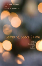 gambling space and time  shifting boundaries and cultures book cover