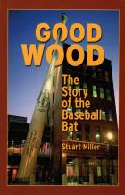 good wood the story of the baseball bat book cover