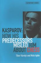 kasparov how his predecessors misled him about chess book cover