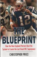 the blueprint new england patriots the last nfl superpower book cover